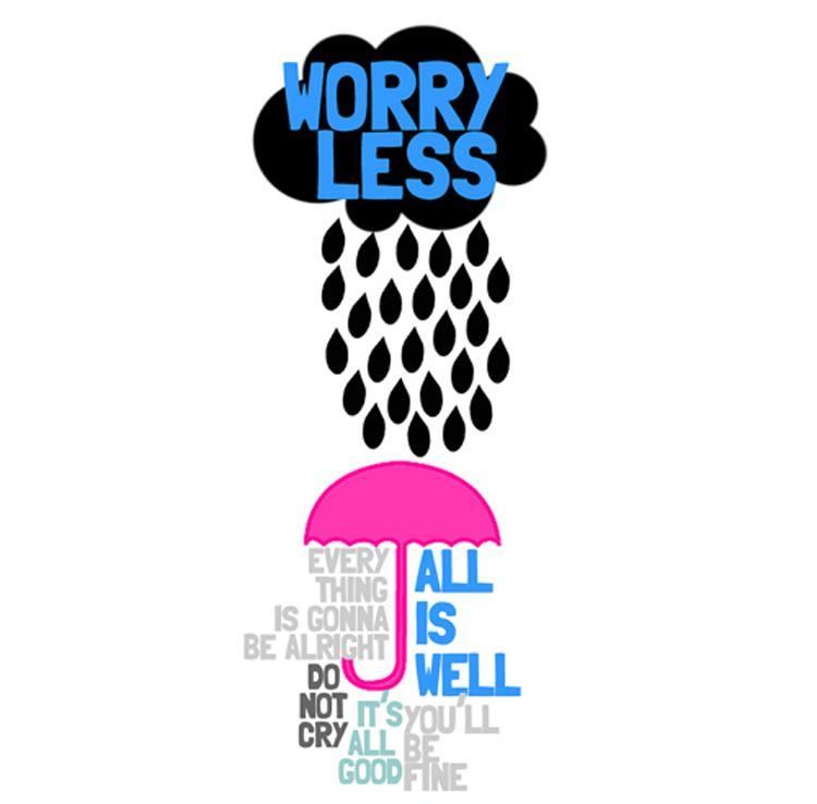 Worry less.  Picture Quote #1