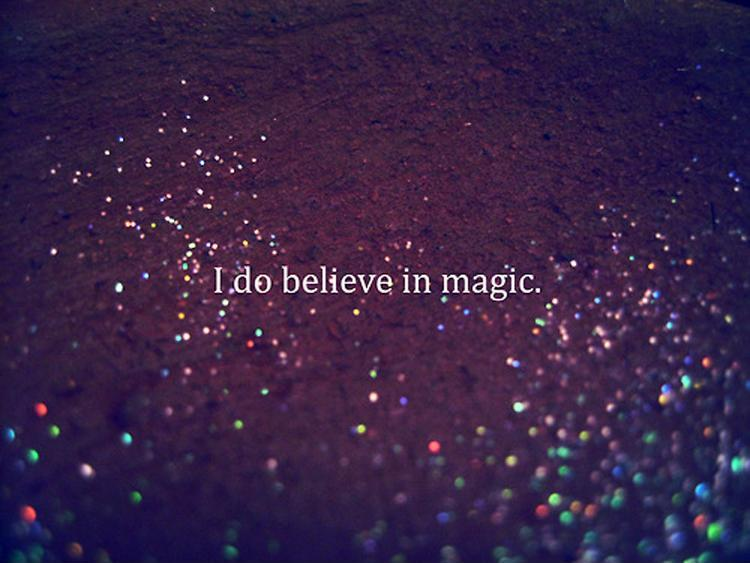 I do believe in magic Picture Quote #1
