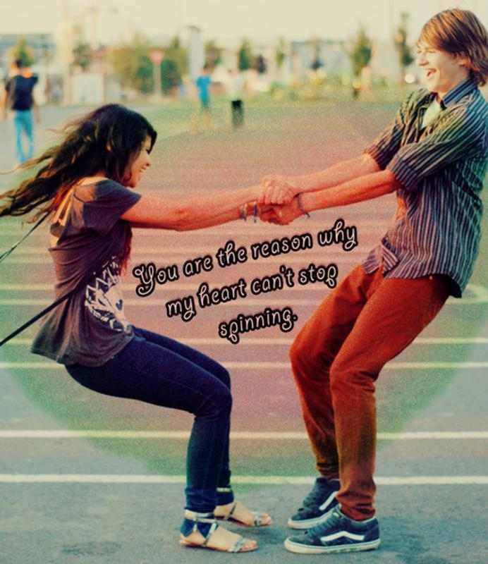 You are the reason why my heart can't stop spinning Picture Quote #1