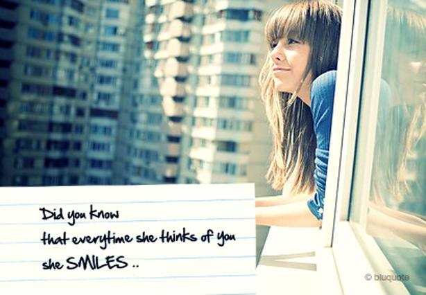 Did you know that everytime she thinks of you she smiles Picture Quote #1