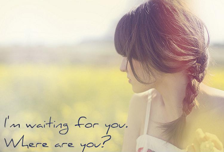 I'm waiting for you. Where are you? Picture Quote #1