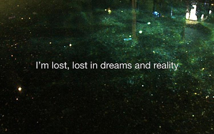 I'm lost, lost in dreams and reality Picture Quote #1