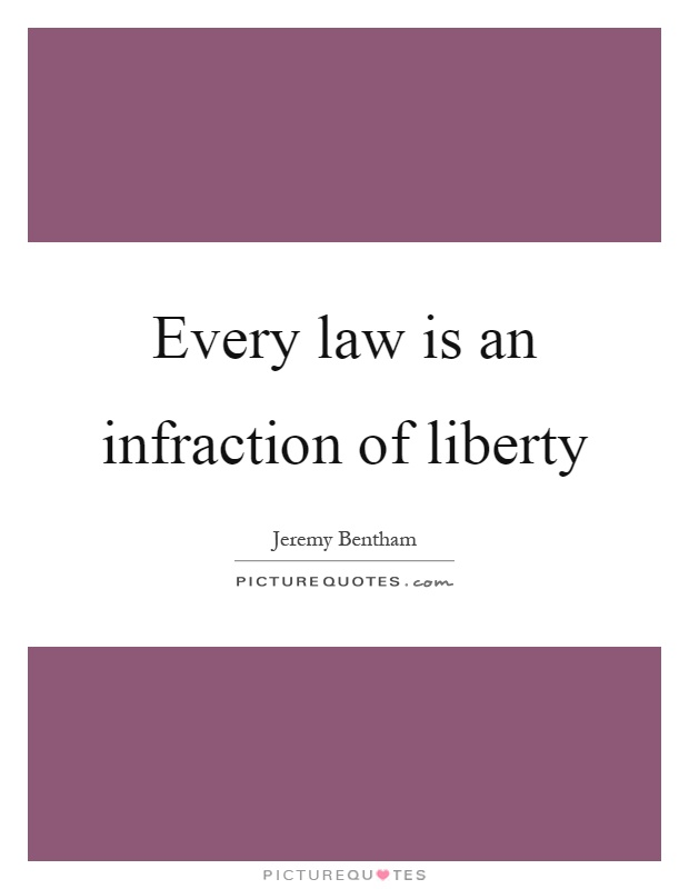 Every law is an infraction of liberty Picture Quote #1
