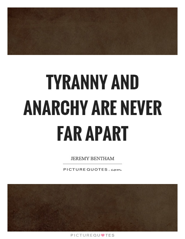 Tyranny and anarchy are never far apart Picture Quote #1
