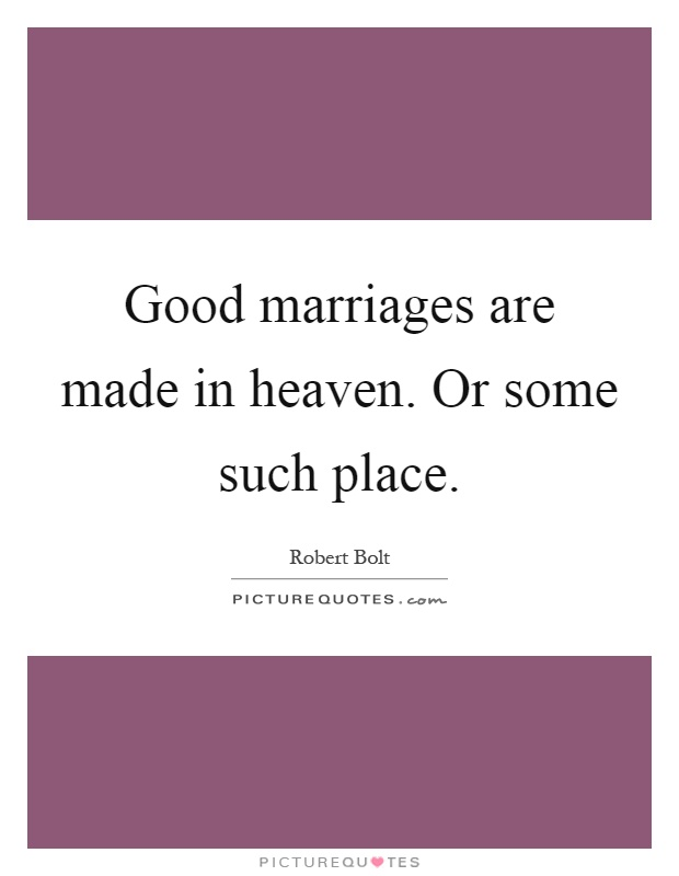marriages are made Explore sandy giannini's board a marriage made in heaven on pinterest | see more ideas about so true, i love you and words.