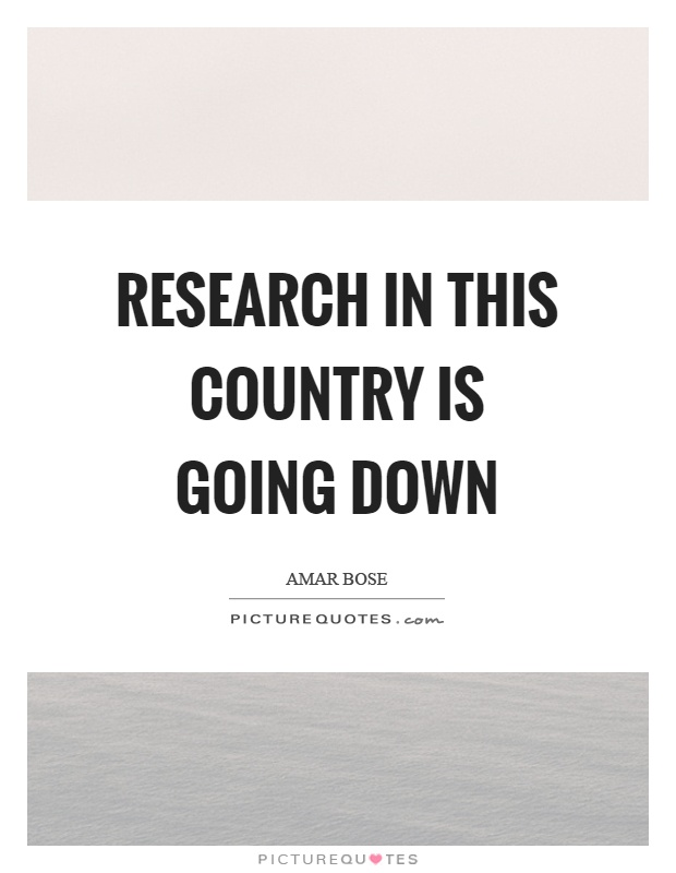 Research in this country is going down Picture Quote #1