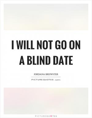 What is research but a blind date with knowledge?  Picture Quotes