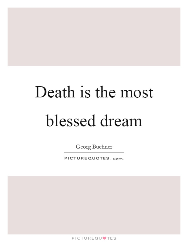 Death is the most blessed dream Picture Quote #1