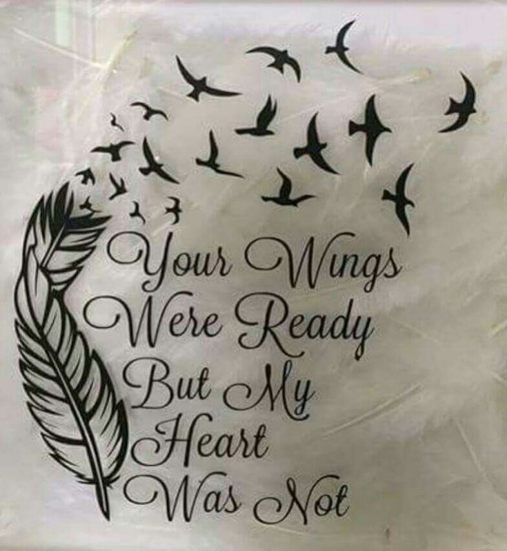 Your wings were ready but my heart was not Picture Quote #1