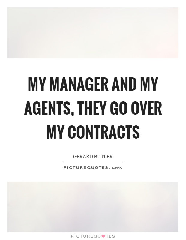My manager and my agents, they go over my contracts Picture Quote #1