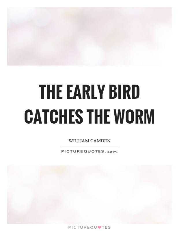 The early bird catches the worm Picture Quote #1