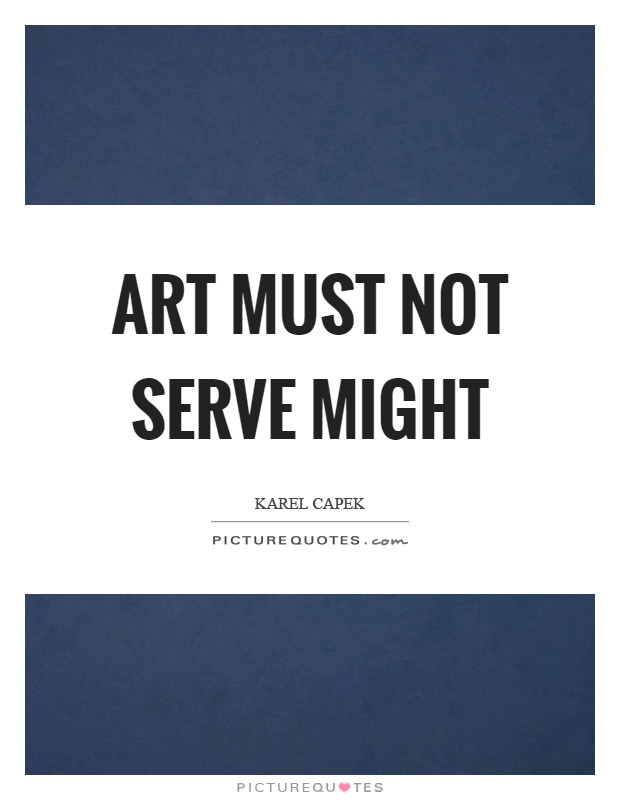 Art must not serve might Picture Quote #1