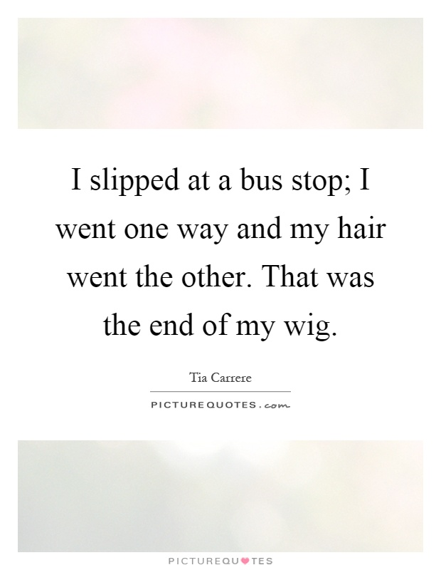 Wig Quotes 28
