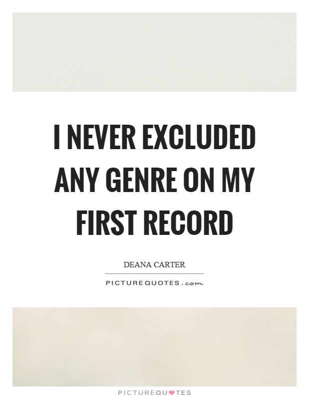 I never excluded any genre on my first record Picture Quote #1
