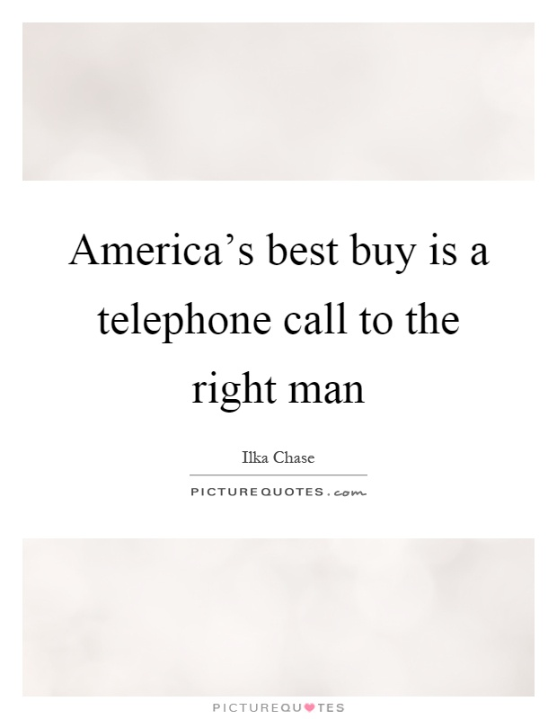 America's best buy is a telephone call to the right man Picture Quote #1