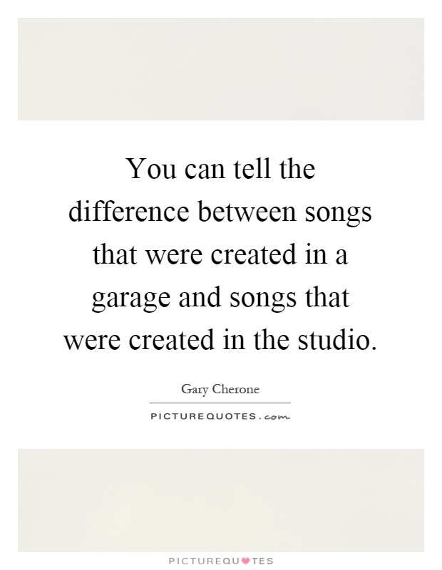 Difference Between Studio And 1 Bedroom: You Can Tell The Difference Between Songs That Were