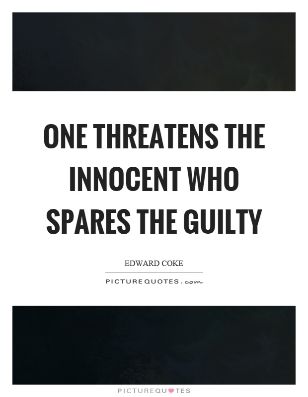 One threatens the innocent who spares the guilty Picture Quote #1