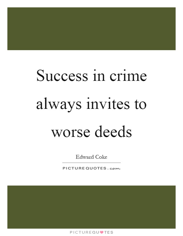 Success in crime always invites to worse deeds Picture Quote #1