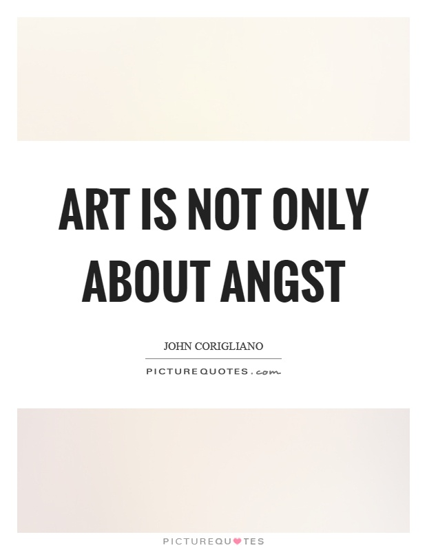 Art is not only about angst Picture Quote #1