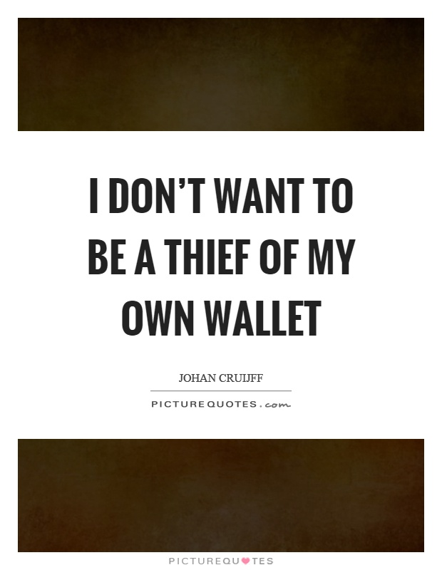 Wallet Quotes Wallet Sayings Wallet Picture Quotes