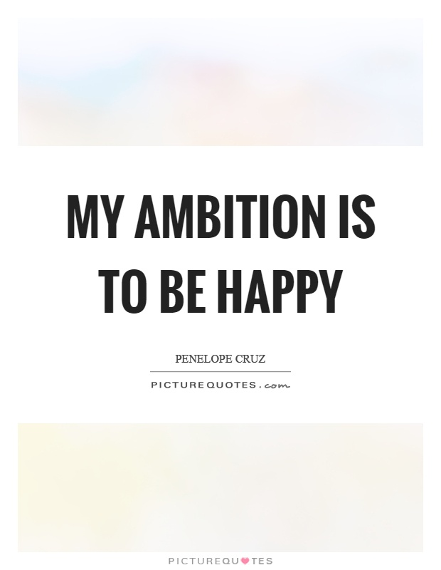 My ambition is to be happy Picture Quote #1