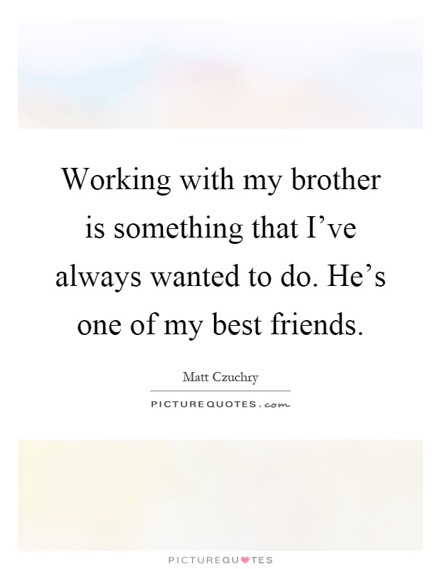 Brother Quotes | Brother Sayings | Brother Picture Quotes - Page 13