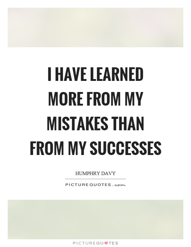I have learned more from my mistakes than from my successes Picture Quote #1