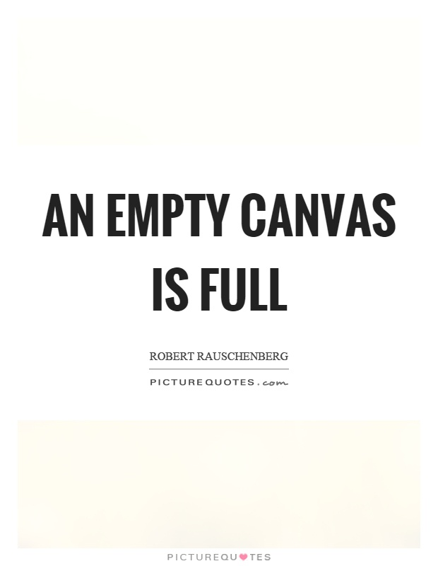 An empty canvas is full Picture Quote #1