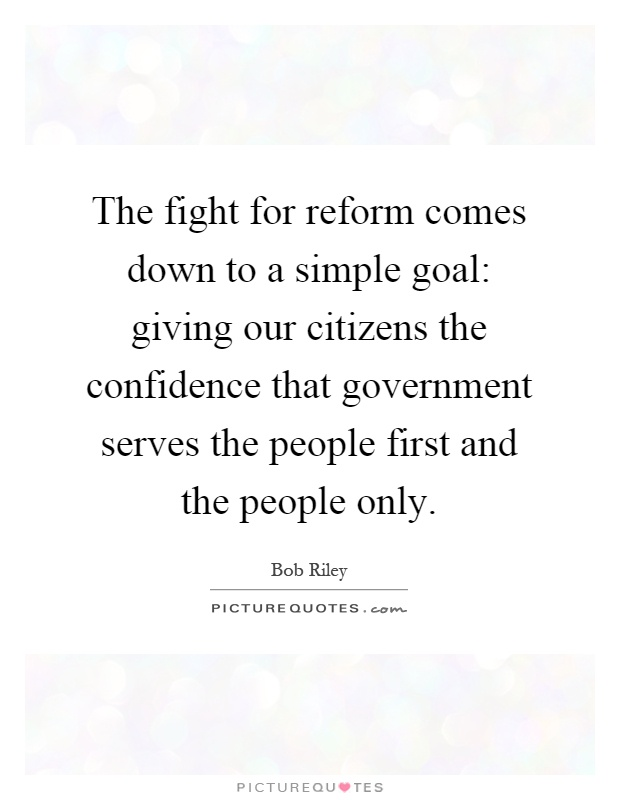 The fight for reform comes down to a simple goal: giving our