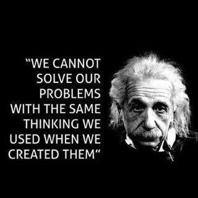 We cannot solve our problems with the same thinking we used to create them Picture Quote #1