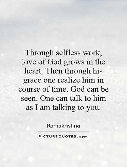 Selfless Love Quotes Through Selfless Work Love Of God Grows In The Heartthen