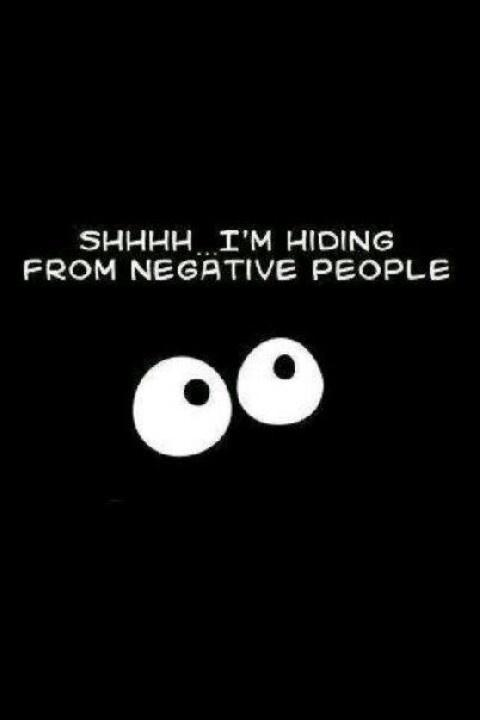 SHHHH... I'm hiding from negative people Picture Quote #1