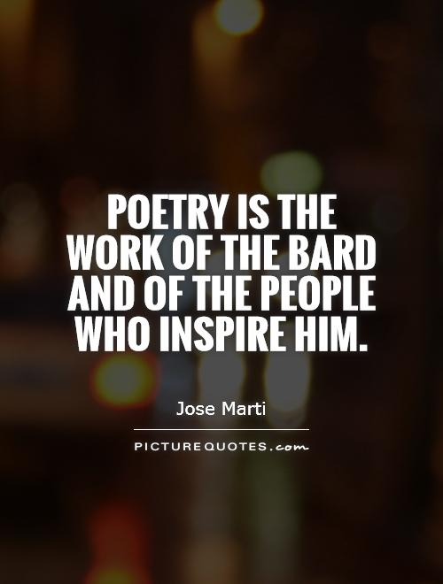 Poetry is the work of the bard and of the people who inspire him Picture Quote #1