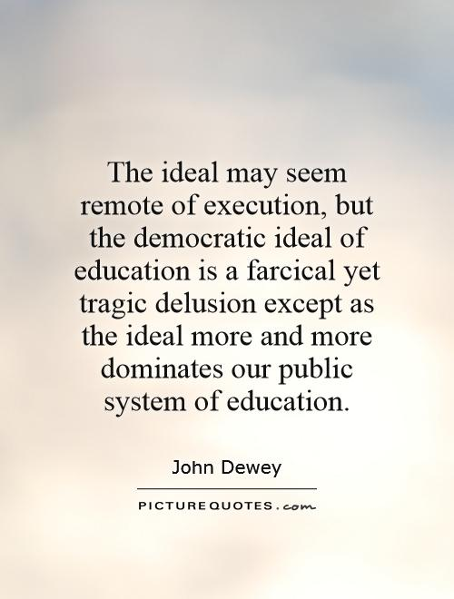 The ideal may seem remote of execution but the democratic for Farcical quotes