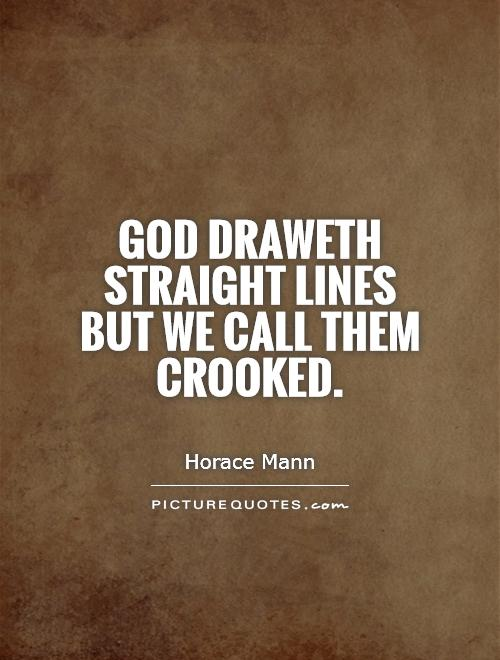 God draweth straight lines but we call them crooked Picture Quote #1