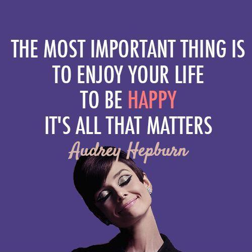 The most important thing is to enjoy your life - to be happy - it's all that matters Picture Quote #1