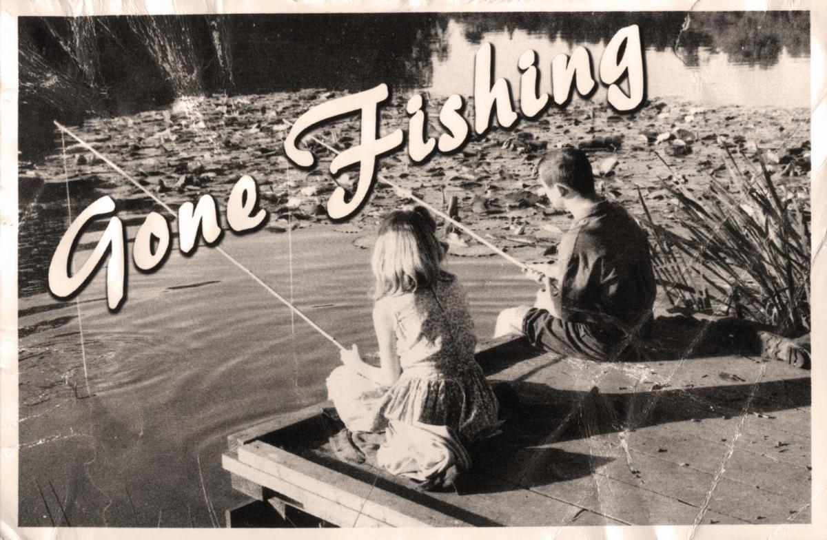 Gone fishing Picture Quote #1