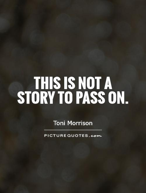This is not a story to pass on Picture Quote #1