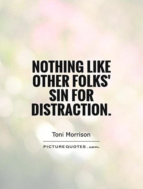 Nothing like other folks' sin for distraction Picture Quote #1