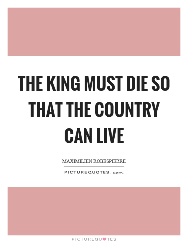 The king must die so that the country can live Picture Quote #1