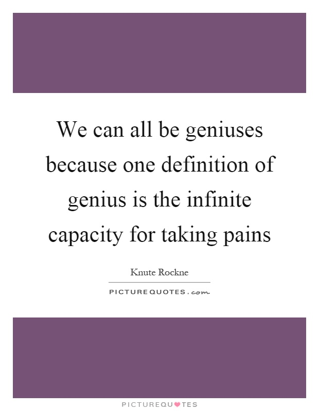 genius defined essay A genius is defined as someone possessing an extraordinary power of intellect, imagination or invention few people in history can complete this definition and be given the title of 'genius.