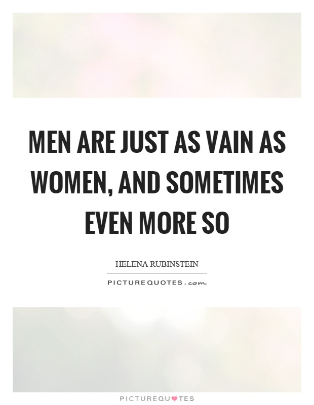 "are men more vain than women Why more men are getting more cosmetic procedures than  something that was considered vain and unmanly  in men than women,"" dr."