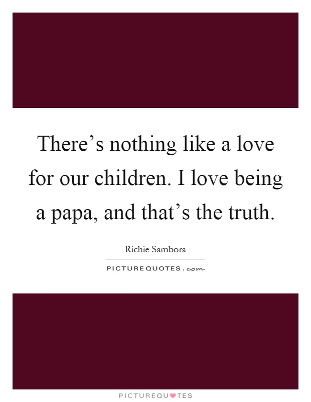 papa quotes papa sayings papa picture quotes