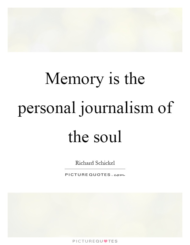 Memory is the personal journalism of the soul Picture Quote #1