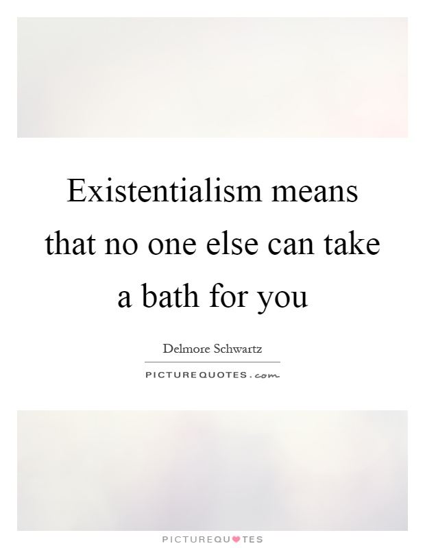 Existentialism Quotes | Existentialism Quotes Sayings Existentialism Picture Quotes