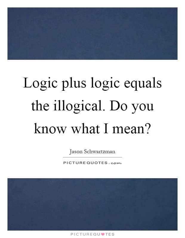 what love logic means to What parents want is to cherish their kids, have fun with them, and enjoy a less stressful family life there is never a shortage of advice from friends, family and.