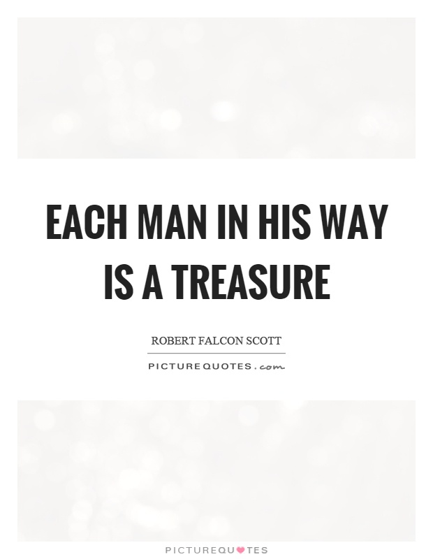 Each man in his way is a treasure Picture Quote #1