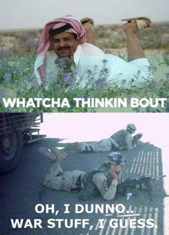 Watcha thinkin bout. Oh, I dunno.. war stuff, I guess Picture Quote #1