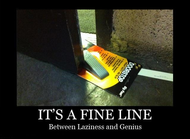 It's a fine line between laziness and genius Picture Quote #1
