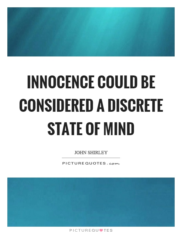 Innocence could be considered a discrete state of mind Picture Quote #1